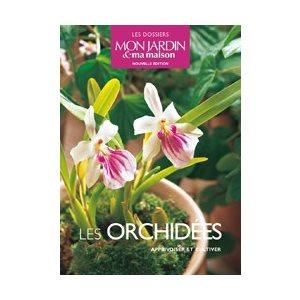 Les orchidées : Débuter et Cultiver