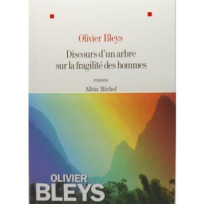 Discours d'un arbre sur la fragilité des hommes - O. Bleys